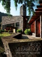 Diego Villesenor : Architecture and Nature  http://encore.fama.us.es/iii/encore/record/C__Rb2691163?lang=spi