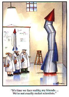 Not rocket scientists