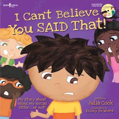 Children learn to use a social filter to avoid speaking hurtfully or disrespectfully. I boystownpress.org