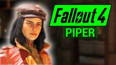 FALLOUT 4: Piper COMPANION Guide! (Everything You Need To Know About Piper Wright) - YouTube