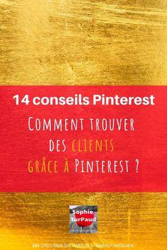 14 conseils #Pinterest pour trouver des clients grâce à Pinterest ! via @sophieturpaud #leads