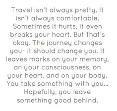 Anthony Bourdain | #Travel #Quotes #Inspiration | Travel isn't always pretty...it should change you | Boardtrader.com loves Travel!