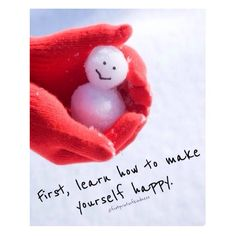 First, learn how you make yourself happy first #happy