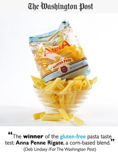 The Washington Post conducted a taste test comparing some leading brands in gluten-free products. Anna Penne Rigate took the gold for best gluten-free pasta.