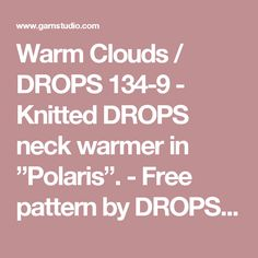 "Warm Clouds / DROPS 134-9 - Knitted DROPS neck warmer in ""Polaris"". - Free pattern by DROPS Design"