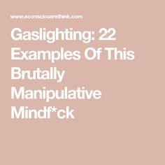 Gaslighting: 22 Examples Of This Brutally Manipulative Mindf*ck Gaslighting Signs, Nursing Resume Template, Simple Resume Template, Healthy Vs Unhealthy Relationships, Manipulative People, Dark Triad, Cover Letter Example, Abusive Relationship