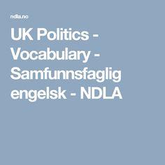 UK Politics - Vocabulary - Samfunnsfaglig engelsk - NDLA