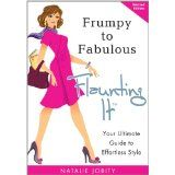 Frumpy to Fabulous: Flaunting It. Your Ultimate Guide to Effortless Style (Revised Edition) (Kindle Edition)By Natalie Jobity