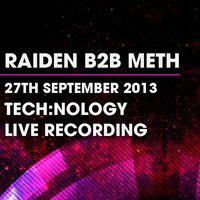 Raiden B2B Meth - Live Recording - 27/9/13 by Tech:nology on SoundCloud