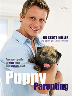 Puppy Parenting by Scott Miller - Octopus Publishing Group - ISBN 10 0600614263 - ISBN 13 0600614263 - Give your dog the best start to life… Puppy Care, Problem And Solution, Best Selling Books, Day Book, Book Recommendations, Cat Life, Natural History, Octopus, Your Dog