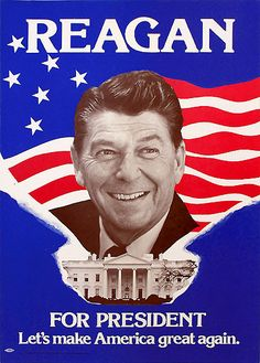 """This 1980 Ronald Reagan campaign poster features one the all-time greatest campaign slogans invoked by a Presidential candidate: """"Lets Make America Great Again. Presidential Campaign Posters, Political Campaign, Presidential Election, Campaign Slogans, Greatest Presidents, American Presidents, Us Presidents, Republican Presidents, American History"""