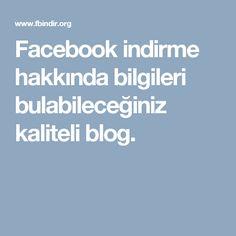 Facebook indirme hakkında bilgileri bulabileceğiniz kaliteli blog.