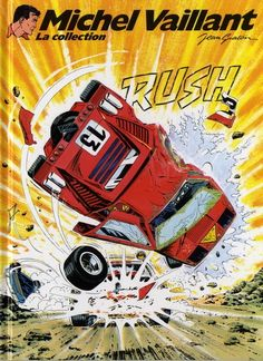 Michel Vaillant - La collection -22- Rush - BD Le Mans, Comic Art, Comic Books, Comic Frame, Sports Graphics, Marvel, Illustrations, Album, Colorful Drawings