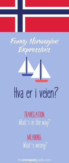 Norwegian Sayings and Idioms - Hva er i veien? Norwegian Words, Norway Language, Learn A New Language, Love My Family, Learning Tools, Idioms, Learning Spanish, Quotable Quotes, Family History