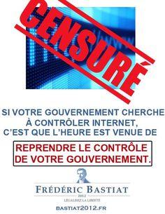 Si votre gouvernement cherche à contrôler internet, c'est que l'heure est venue de reprendre le contrôle de votre gouvernement #bastiat2012