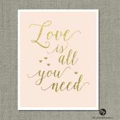 """Printable """"Love is all you need"""" Wedding Sign   Blush & Gold Glitter Calligraphy Art Print Decor   """"Love is all you need""""   LOV-130"""