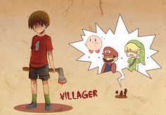 Super Smash Bros. They added a Villager. I'm actually terrified