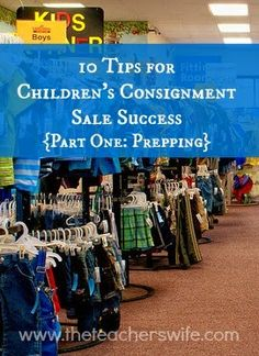 10 TIPS FOR CHILDREN'S CONSIGNMENT SALE SUCCESS - PART ONE: PREPPING. I was completely overwhelmed when I walked into my first children's consignment sale. I had no idea how crazy it would be and had no strategy for making my way out alive. With a little prep-work, you can find some great deals!