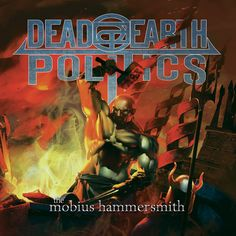 Dead Earth Politics is an American heavy metal rock band formed in Austin, Texas in October 2005 by Ven Scott, Ernie Clark, Will Little, Mason Evans and Paul Rosales.