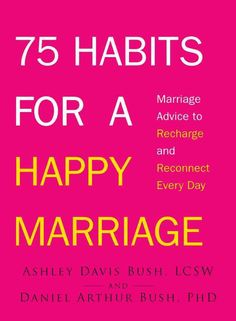 75 Habits for a Happy Marriage: Marriage Advice to Recharge and Reconnect Every Day