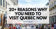 There are SO many reasons why you should come visit: https://www.prometour.com/20-reasons-why-you-need-to-visit-quebec-now/