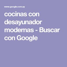 cocinas con desayunador modernas - Buscar con Google