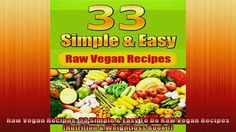 Download raw vegan recipes 33 simple easy to do raw vegan recipes free pdf raw vegan recipes 33 simple easy to do raw vegan recipes nutrition weightloss book forumfinder Gallery