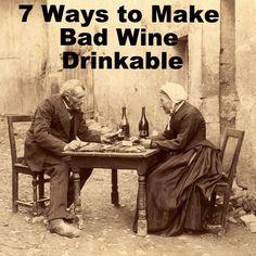 7 Ways to Make Bad Wine Drinkable #FWx