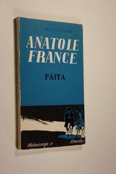 Osta nyt antikvariaatista hyväkuntoisena 5 €:lla kirjailijan Anatole France käytetty pehmeäkantinen kirja