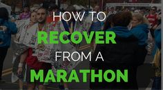 Recovering from a marathon is a critical component to a perfect training plan that runners often neglect.  Unfortunately, if you don't properly recover from y