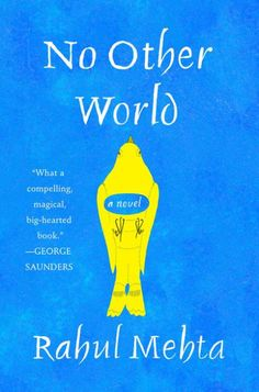 No Other World: A Novel by Rahul Mehta