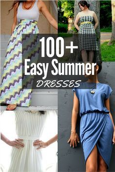 100+ Easy Summer Dresses. Most of these patterns are easy to sew for any skill level. Includes all styles and sizes. Sleeveless, short sleeve and strapless. The Sewing Loft