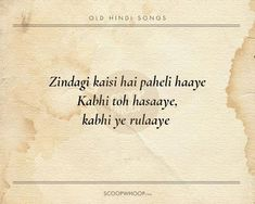 20 Beautiful Verses From Old Hindi Songs That Are Tailor-Made Advice For Our Generation Song Lyrics Beautiful, Old Song Lyrics, Best Lyrics Quotes, Love Song Quotes, Funny Quotes, Beautiful Verses, Hindi Quotes, Bio Quotes, Music Quotes