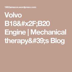 Volvo B18/B20 Engine | Mechanical therapy's Blog
