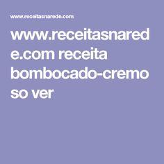 www.receitasnarede.com receita bombocado-cremoso ver