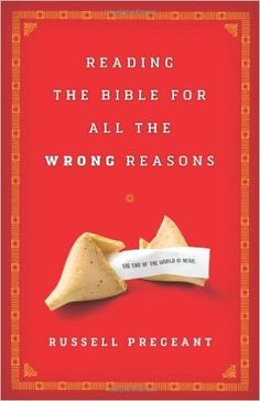Reading the Bible for All the Wrong Reasons: Russell Pregeant: 9780800698447: Amazon.com: Books