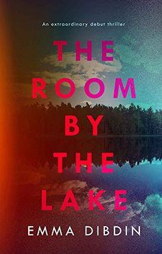 The Room by the Lake by Emma Dibdin https://www.amazon.co.uk/dp/B01NCZWN4C/ref=cm_sw_r_pi_dp_x_gvYgzb3ZEPCCY