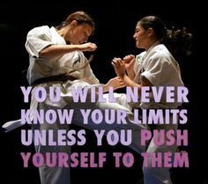 """#MartialArts """"You will never know your limits unless you push yourself to them"""""""