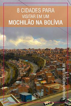 Cidades para visitar em um mochilão na Bolívia; roteiro de mochilão na Bolívia Bolivia, Machu Picchu, Latin America, Disneyland, Explore, Travel, Articles, Blog, Tourist Map