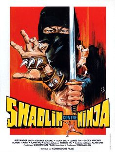 """Ninja (Poster) Picture from Ninjas. Poster for """"Shaolin Vs. Ninja"""" (also,known as """"Heroes of the East"""") is a 1978 Hong Kong martial arts ninja film directed by Lau Kar Leung, and produced by Shaw Brothers Studio. Action Movie Poster, Movie Poster Art, Action Movies, Film Posters, Poster Poster, Ninja Japan, Samurai, Pulp Fiction Comics, Hong Kong Movie"""