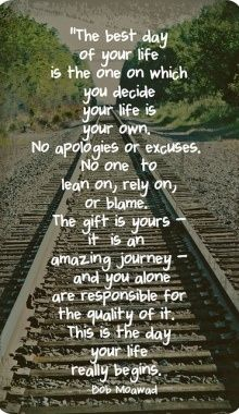 The Best Day Of Your Life Is The One On Which You Decide Your Life Is Your Own...