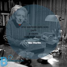 """""""Uno siempre está solo pero a veces está más solo.""""  ― #IdeaVilariño     #Recordando"""