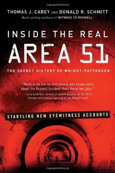 Inside the Real Area 51: The Secret History of Wright Patterson by Thomas Carey http://www.amazon.com/dp/1601632363/ref=cm_sw_r_pi_dp_iUzsvb1GVEB0R
