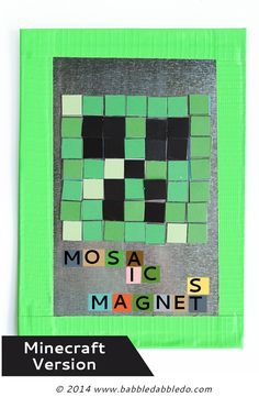 Art Ideas for Kids: Make geometric mosaic magnets with our free printable and magnetic sheets- MINECRAFT VERSION