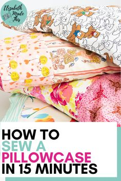DIY pillowcases might be one of the best sewing projects for beginners.  With straight lines and easy sew fabrics, pillowcases are perfect sewing projects for kids too.  Here's a step by step tutorial on how to sew a pillowcase 2 different ways: make a basic pillowcase with a contrast band   one with French seams.  Also learn the best fabric for making pillowcases. #sewingtutorial #learntosew