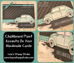 Chalkboard paint isn't just for chalk!  Check out how to use chalkboard paint in your paper crafting! Stampin' Up!, card, paper, craft , paper, scrapbook, craft, rubber stamp, hobby, how to, DIY, handmade, Lisa Curcio, Beautiful Ride, VW Bug, VW Beetle, Volkswagen, www.lisasstampstudio.com