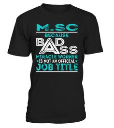 M.Sc - Badass Miracle Worker