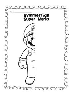 Mirror images: Super Mario, Butterflies and teddy bear Symmetry Worksheets, Symmetry Activities, Art Worksheets, Art Activities, Fun Worksheets For Kids, Mario E Luigi, Symmetry Art, Early Finishers Activities, 1st Grade Math