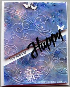 Karen's Kreative Kards: Embossed You are my Happy Card