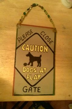 Fence Gate sign for Dogs
